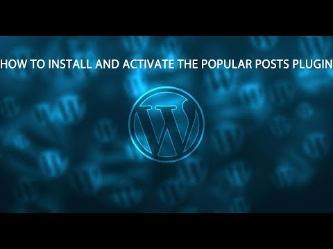 How to install a popular posts plugin on wordpress step by step from start to the end