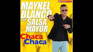 CHACA CHACA MAYKEL BLANCO