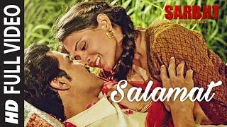 Salamat Full Video   SARBJIT   Randeep Hooda, Richa Chadda   Arijit Singh, Tulsi Kumar, Amaal Mallik