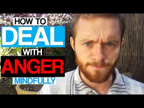 How To Deal With Anger Mindfully (Anger Management & Control)