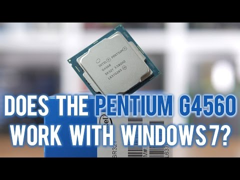 Does The Pentium G4560 Work With Windows 7? Kaby Lake Legacy OS Test