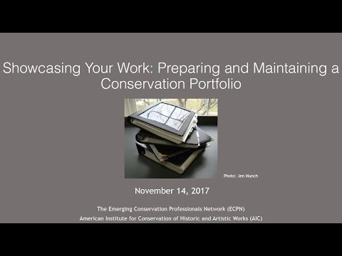 Showcasing your Work: Preparing and Maintaining a Conservation Portfolio