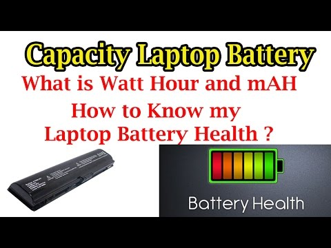 how to know Laptop Battery Capacity and Health ?