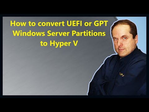 How to convert UEFI or GPT Windows Server Partitions to Hyper V