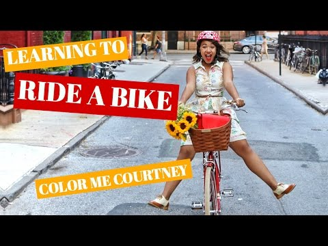 LEARNING TO RIDE A BIKE (As An Adult) // COLOR ME COURTNEY