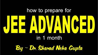 How to prepare JEE-ADVANCED in last 30 Days Tips & Trick