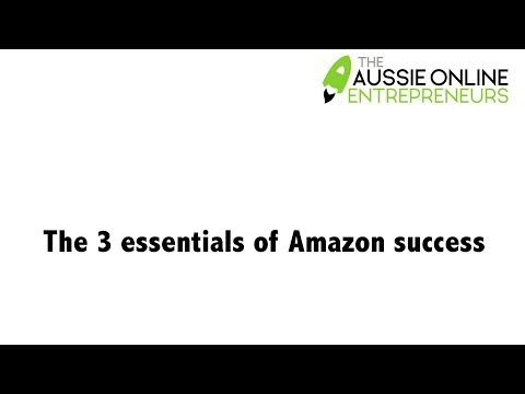 The 3 essentials of Amazon Success