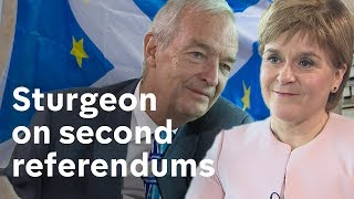 Nicola Sturgeon on a second referendum for Brexit and Scottish independence