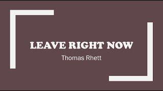 Leave Right Now Thomas Rhett Lyrics