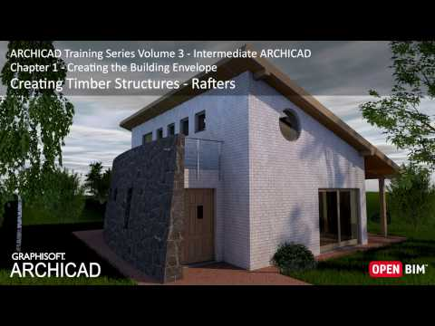 Creating Timber Structures – Rafters - ARCHICAD Training Series 3 – 11/52