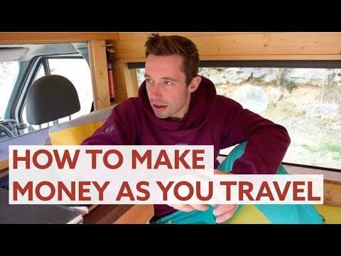 HOW TO MAKE MONEY AS YOU TRAVEL