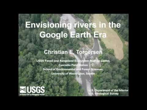 2014 Hynes Public Lecture: Envisioning rivers in the Google Earth Era