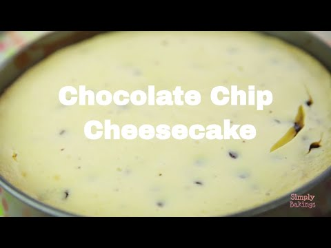 How to Make Chocolate Chip Cheesecake| Simply Bakings