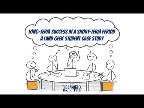 ROUND TABLE—Long-Term Success In A Short-Term Period—A Land Geek Student Case Study