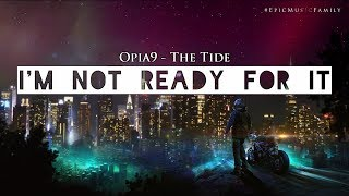 Emotional Vocal Music: THE TIDE (Lyrics) | by Opia9