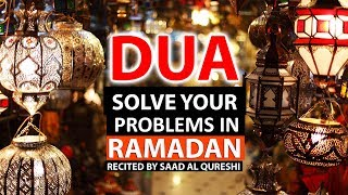 Dua That Solve All Your Problems In Ramadan  ᴴᴰ - Must Watch!