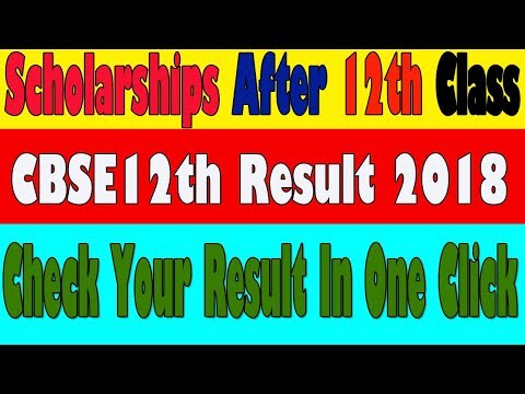 Scholarships For 12th Pass Students 2018 | CBSE 12th Result 2018 Out