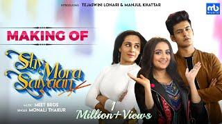 Shy Mora Saiyaan - Making | Meet Bros ft. Monali Thakur | Manjul | Tejaswini | Shabbir | Shabina