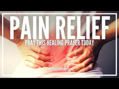 Prayer For Pain Relief - Healing Prayer For Pain To Go Away (Body, Stomach, Back, Etc.)