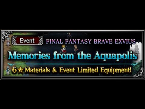 [Final Fantasy Brave Exvius (Free To Play - No TMR)] FFBE Event - Memories from the Aquapolis ELT