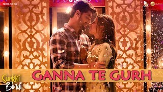 Ganna Te Gurh | Surkhi Bindi| | Gurnam Bhullar | Sargun Mehta | 30 Aug