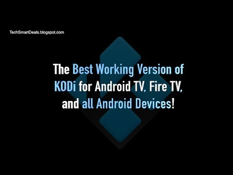 NEW KODI 17+ Update Blocks Most Android Devices! BEST VERSION OF KODI for Android, Fire TV, Samsung!