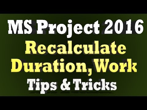 Ms Project Tips and Tricks 2018 - How To Recalculate Resource Duration, Work and Units