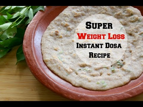 Instant Dosa Recipe For Weight Loss - Oil Free & Healthy - Diet Plan To Lose Weight Fast