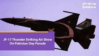 JF-17 Thunder Striking Air Show On Pakistan Day Parade | SAMAA TV | 23 March 2019