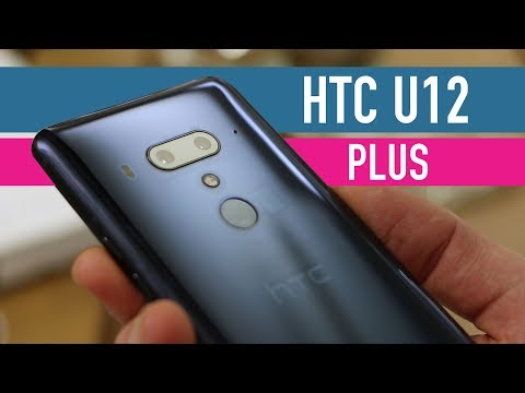 HTC U12 Plus hands-on review