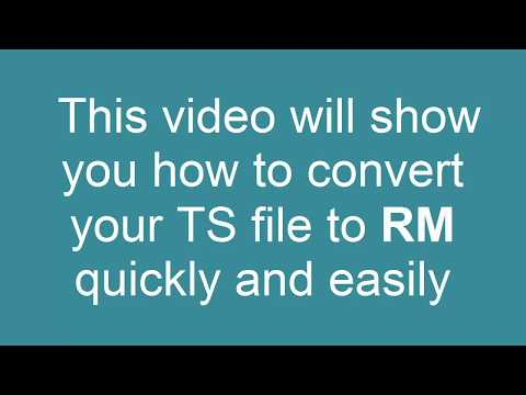 How to Convert TS to RM (Real Media)