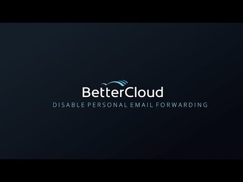 BetterCloud Feature Highlight: Disable Personal Email Forwarding