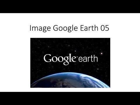 05 Comment télécharger image google earth
