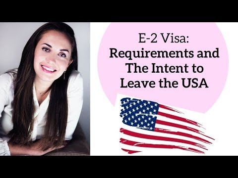 E2 Investor Visa Requirements and Intent to Depart the USA 🇺🇸✔️