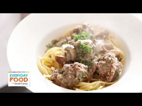 Beef Stroganoff Meatballs | Everyday Food with Sarah Carey