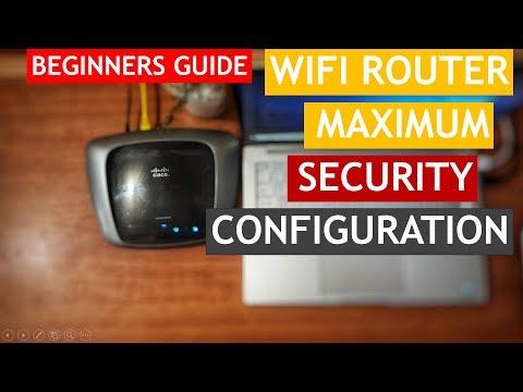 WIFI ROUTER MAXIMUM SECURITY CONFIGURATION