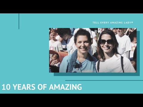 Tell Every Amazing Lady 10 Years of Amazing Foundation Video