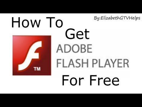 How To: Get Adobe Flash Player For Free