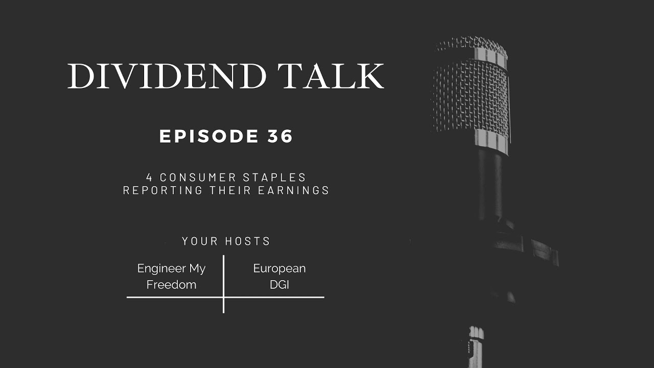 Ep #36 - 4 Consumer Staples reporting their earnings | what will we do after Danone dividend cut?