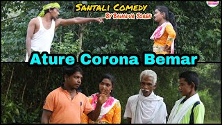 Ature C0R0N@ Bemar//Santali Comedy By Bahadur Soren//Bs Entertainment//