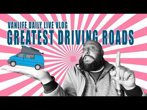 Vanlife: Greatest Driving Roads