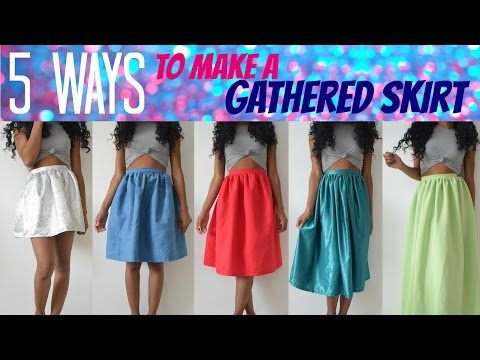 DIY SEWING BASICS | HOW TO MAKE A GATHERED SKIRT 5 WAYS