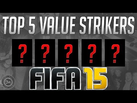 Top 5 Value Strikers (Affordable) in FIFA 15 Ultimate Team (FUT) - Guide to the Best Cheap Squad