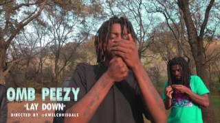 """OMB Peezy """"Lay Down"""" Directed by @KWelchVisuals"""