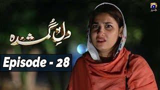 Dil-e-Gumshuda - EP 28 - 6th Nov 2019 - HAR PAL GEO DRAMAS