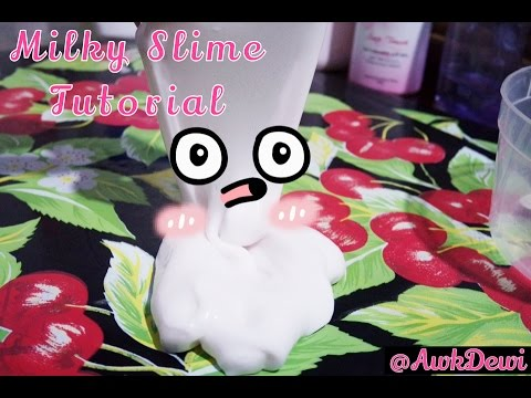 Milky Slime Tutorial - How to make slime | AwkDewi