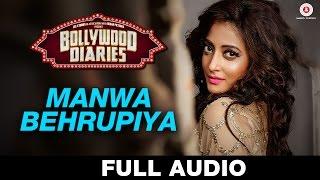 Manwa Behrupiya - Full Song | Bollywood Diaries | Arijit Singh & Vipin Patwa