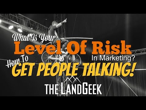 What Is Your Level Of Risk In Marketing? How To Get People Talking!