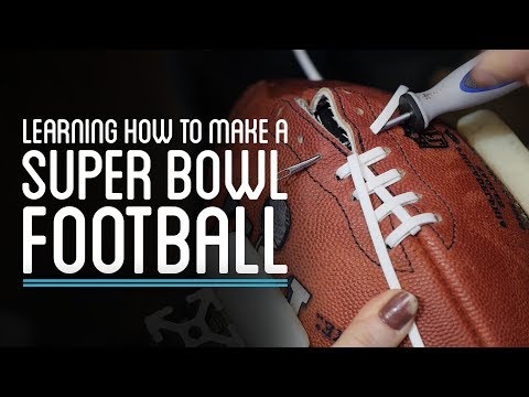 Learning How to Make a Super Bowl Football | HTME
