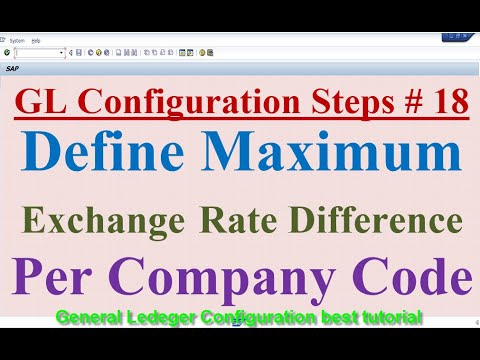 GL Configuration Steps #18 Define Maximum Exchange Rate Difference per Company Code